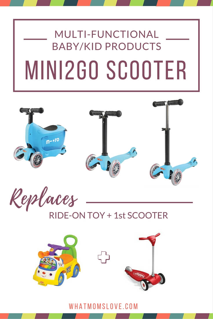 Buy less baby stuff with these multi-functional products. Mini2go scooter from Micro Mini.