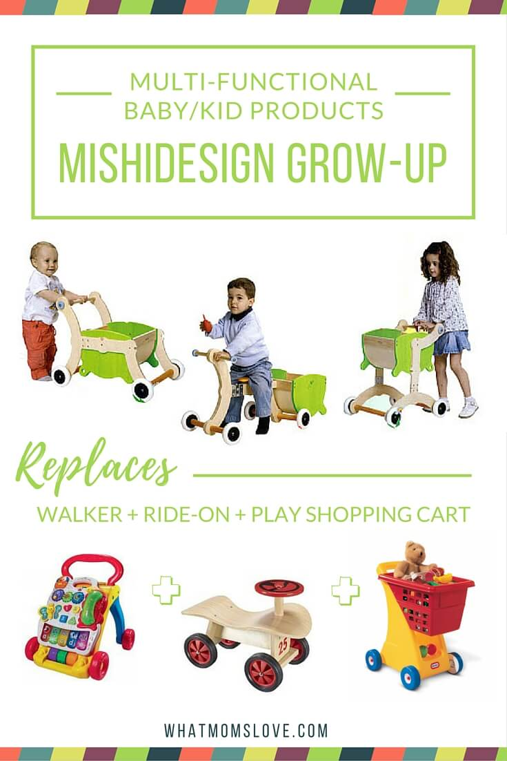 Buy less baby stuff with these multi-functional products. Mishidesign grow-up converts from a walker to a ride-on toy to a shopping cart.