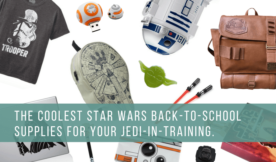 coolest star wars back to school supplies, backpacks, lunch bags, clothing