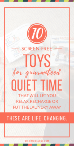 10 Screen Free Toys for Quiet Time Play for Kids