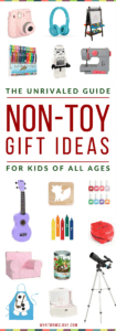 Best Non-Toy Gifts For Kids. Over 200 Ideas for the Holidays, birthday or other special occasion.