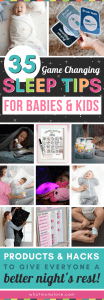 Best Sleep Tips for Babies & Kids - from Newborn to Toddler and beyond. Includes genius sleep solutions and products to help you and your children get more sleep. Awesome ideas and hacks to get kids to stay in their bed and sleep through the night - a must read for every mom! Plus printable bedtime routine charts for easy night times!
